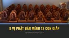 8 Vị phật bản mệnh 12 con giáp